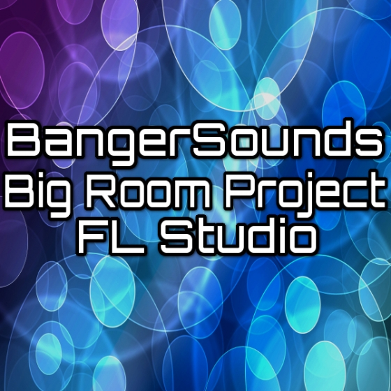 Banger Music Records Big Room Project for FL Studio-AUDIOSTRiKE