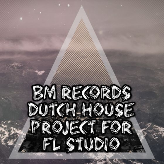 Banger Music Records Dutch House For FL STUDiO PROJECT