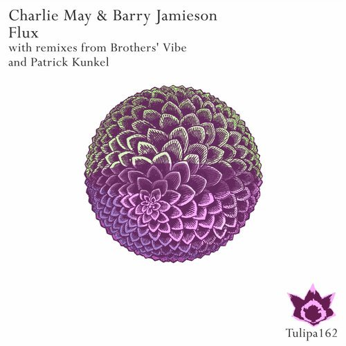 Barry Jamieson, Charlie May - Flux [TULIPA162]