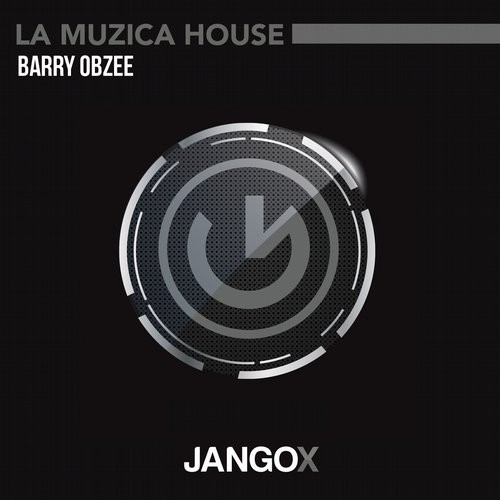 Barry Obzee - La Muzica House [JANGOX 037]