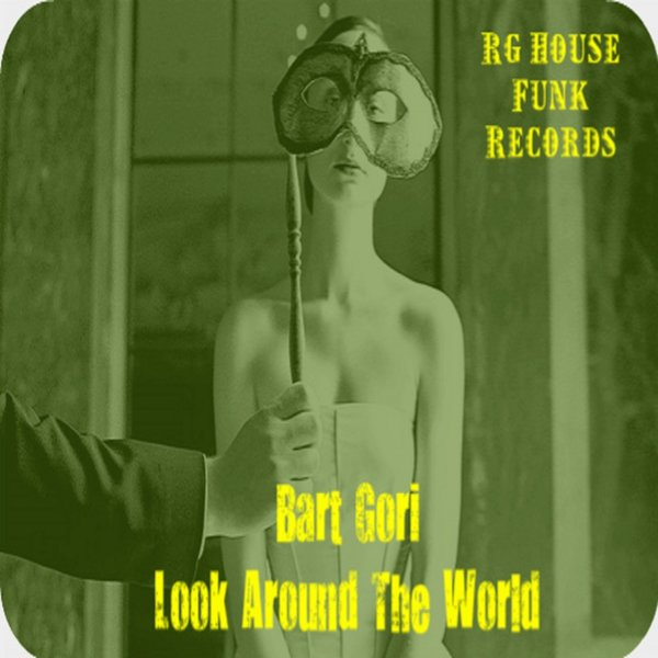 Bart Gori - Look Around The World [A41]