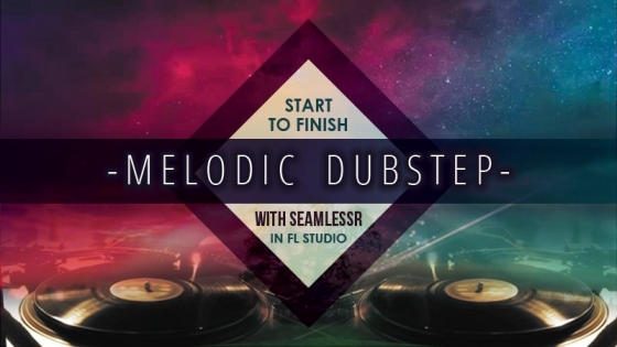 Bassgorilla Melodic Dubstep Start To Finish With SeamlessR TUTORiAL
