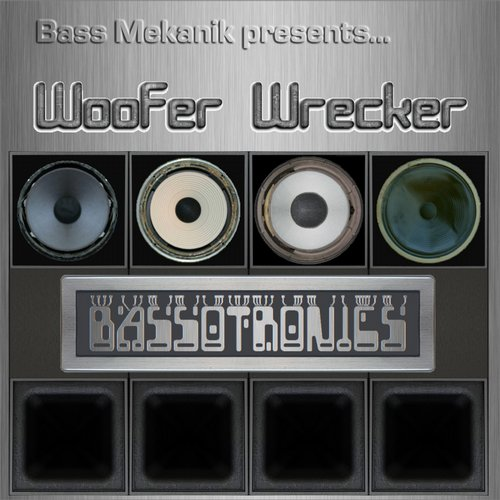 Bassotronics - Bass Mekanik Presents Bassotronics: Woofer Wrecker