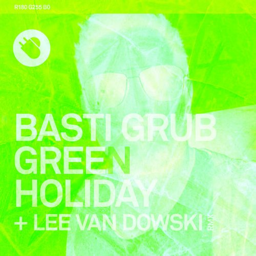 Basti Grub – Green Holiday [TNT016]