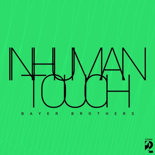 Bayer Brothers – Inhuman Touch EP [2TR006]