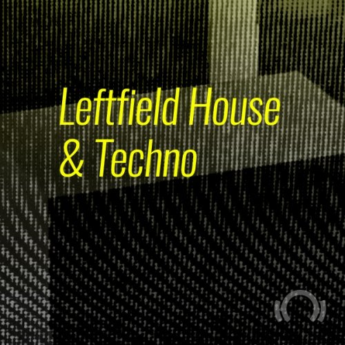 Beatport ADE Special Leftfield House & Techno