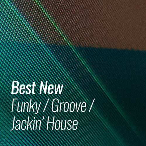 Beatport BEST NEW FUNKY GROOVE JACKIN HOUSE OCTOBER (08 Oct 2019)