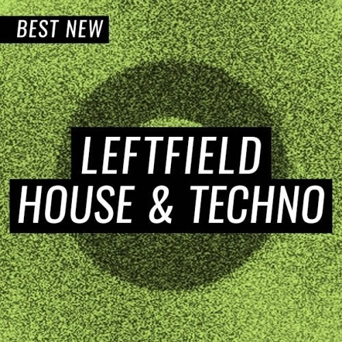 Beatport BEST NEW TRACKS LEFTFIELD HOUSE & TECHNO JULY (24 July 2019)