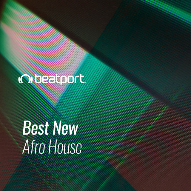 Beatport Best New Afro House October 2020