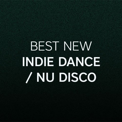 Beatport Best New Indie Dance / Nu Disco: July 2017