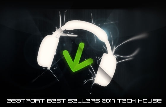 Beatport Best-Sellers 2017 Tech House