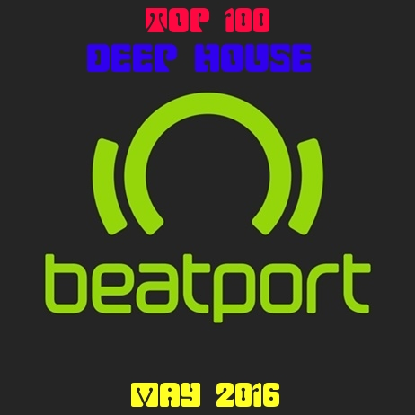 Beatport Deep House Top 100 May 2016
