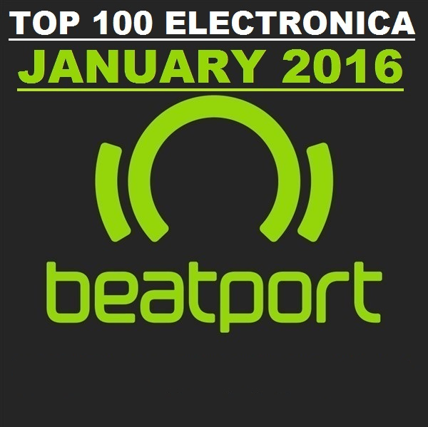 Beatport Electronica Top 100 January 2016