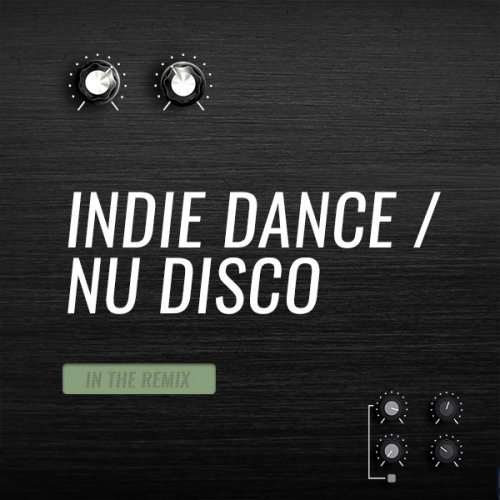 Beatport In The Remix Indie Dance Nu Disco May 2018
