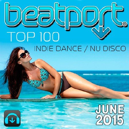 Beatport Indie Dance / Nu Disco Top 100 June 2015