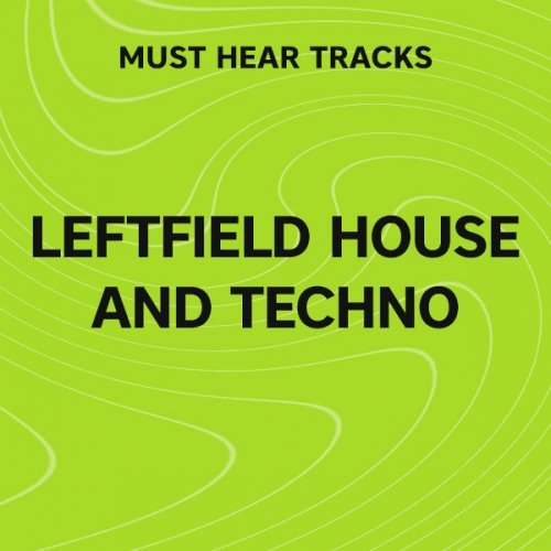 Beatport Must Hear Leftfield House & Techno: March 2017