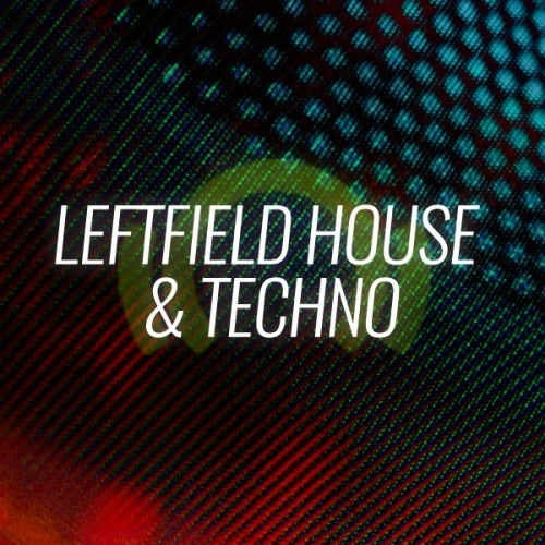 Beatport OPENING FUNDAMENTALS LEFTFIELD HOUSE & TECHNO