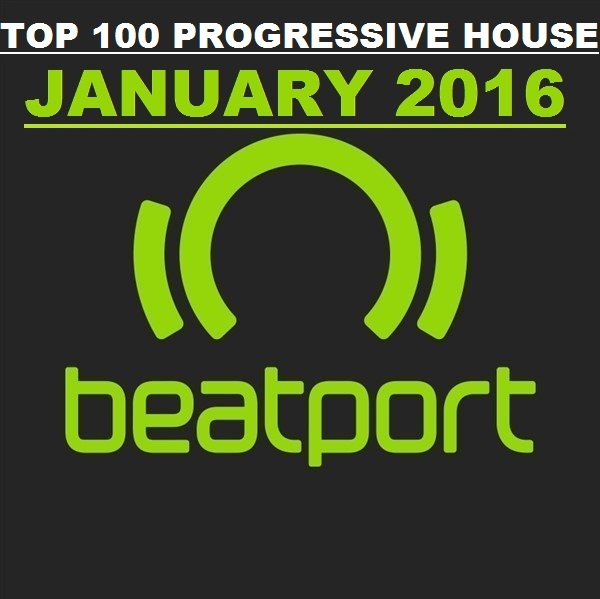Beatport progressive house top 100 january 2016 for Top 20 house music