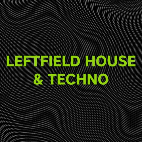 Beatport Refresh Your Set: Leftfield House & Techno May 2017