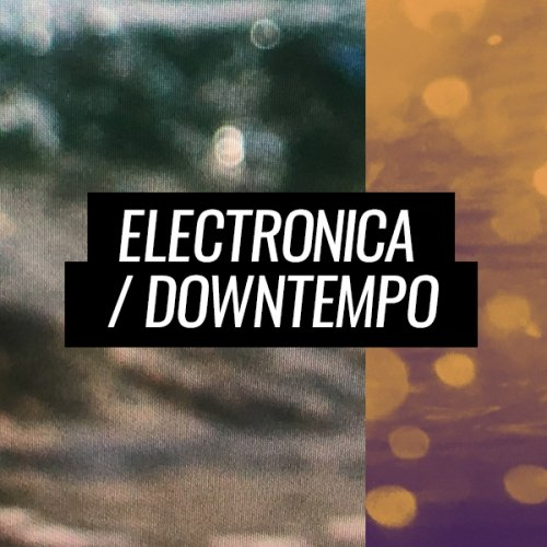 Beatport Summer Sounds Electronica / Downtempo 2018