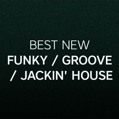 Beatport TOP 100 FUNKY GROOVE JACKIN HOUSE (21 Apr 2019)