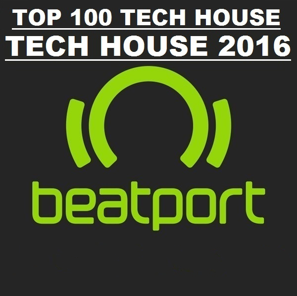 Beatport Tech House Top 100 February 2016