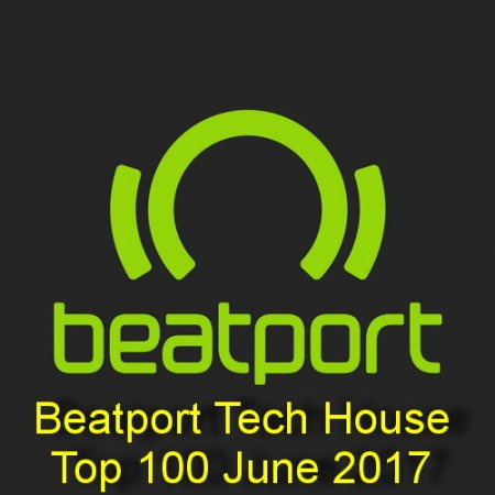 Beatport Tech House Top 100 June 2017