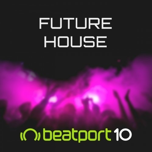 Beatport Top 10 Future House September 2016
