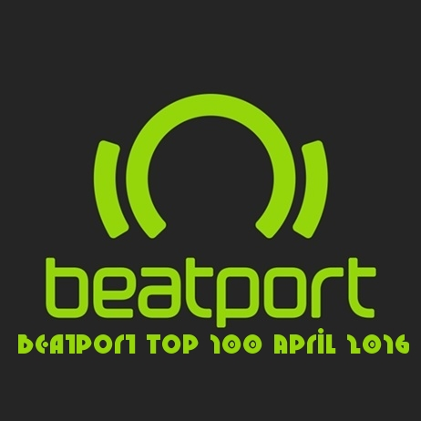 Beatport Top 100 Download April 2016
