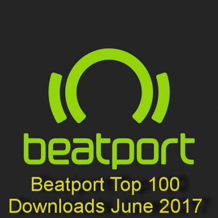 Beatport Top 100 Downloads June 2017