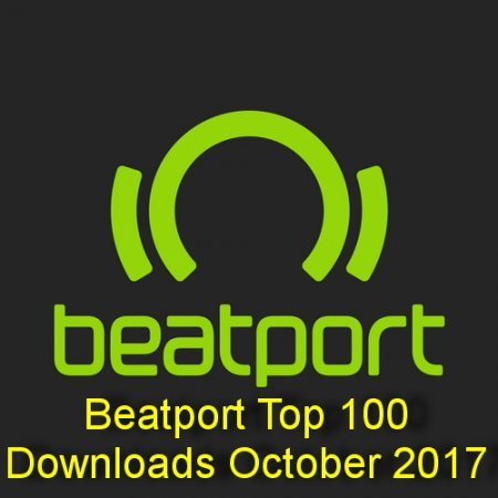 Beatport Top 100 Downloads October 2017