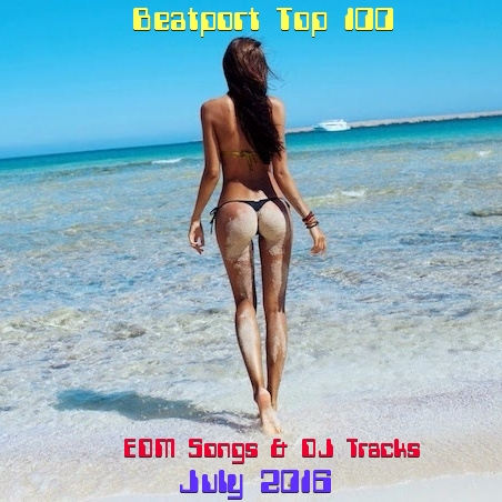 Beatport Top 100 EDM Songs & DJ Tracks July 2016