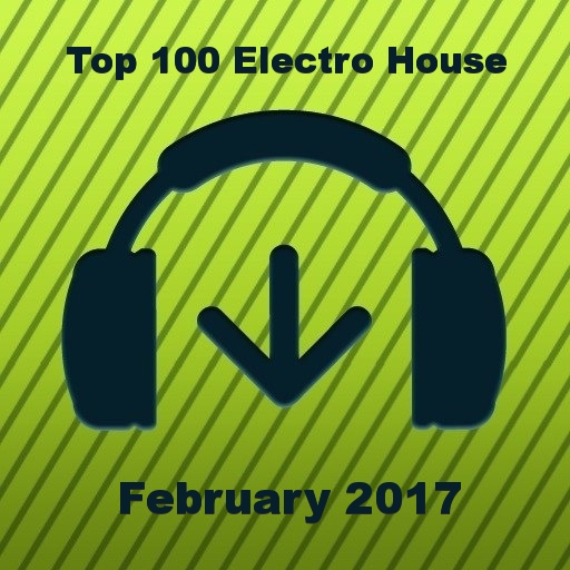 Beatport Top 100 Electro House February 2017