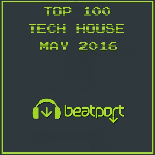 Beatport Tech House Top 100 May 2016