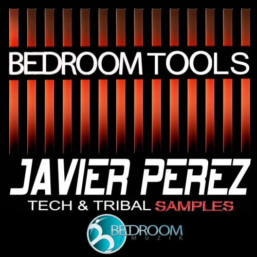 Bedroom Muzik Bedroom Tools Javier Perez Tech and Tribal Samples ACID WAV-MAGNETRiXX