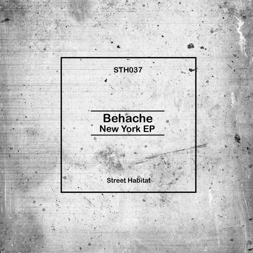 Behache – New York EP [STH037]