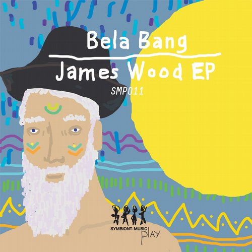 Bela Bang - James Wood EP [SMP011]