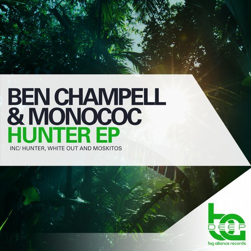 Ben Champell, Monococ - Hunter EP [BAD089]