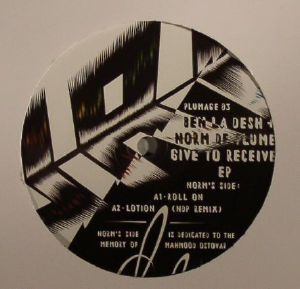 Ben La Desh & Norm De Plume - Give To Receive EP [PLUMAGE03]