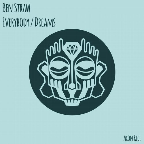 Ben Straw - Everybody / Dreams [AXON 074]