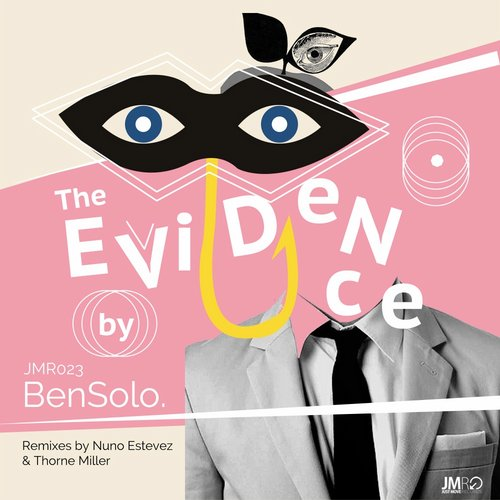 BenSolo. - The Evidence [JMR023]