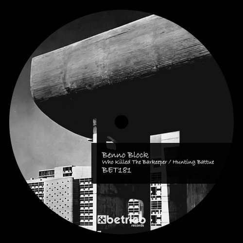 Benno Block - Who Killed The Barkeeper / Hunting Battue [BET181]
