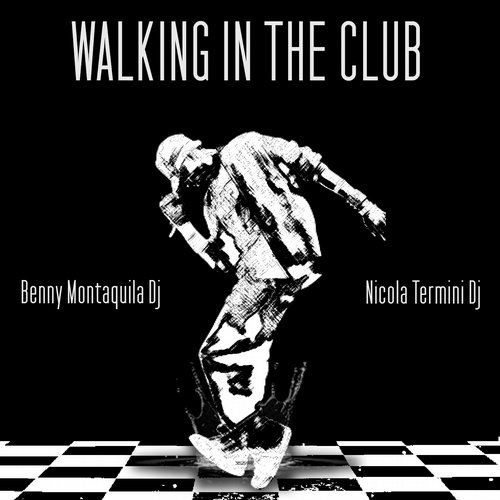 Benny Montaquila DJ, Nicola Termini DJ - Walking In The Club [361459 6714783]