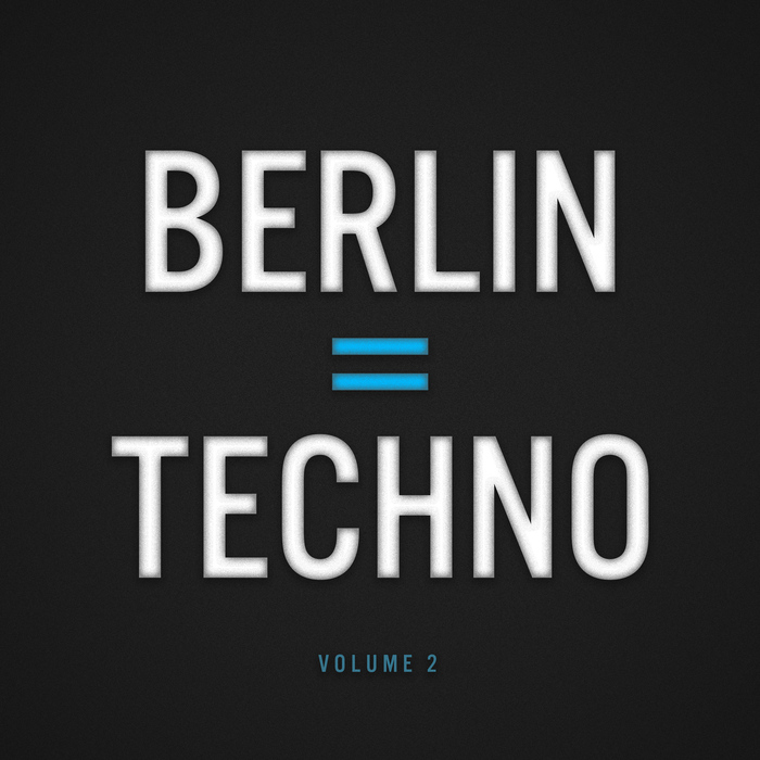 Berlin = Techno Vol. 2