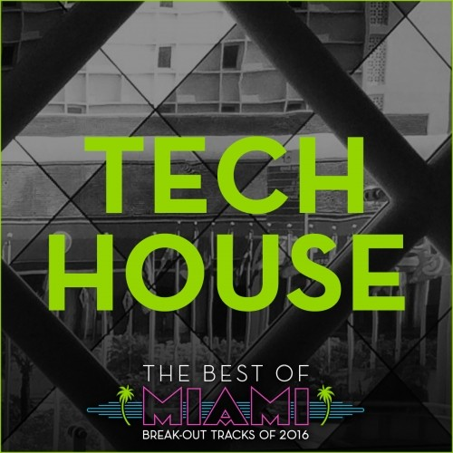Best Of Miami 2016 Tech House