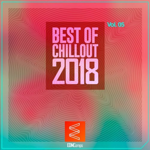VA - Best of Chillout 2018, Vol. 05 [EDMC226]