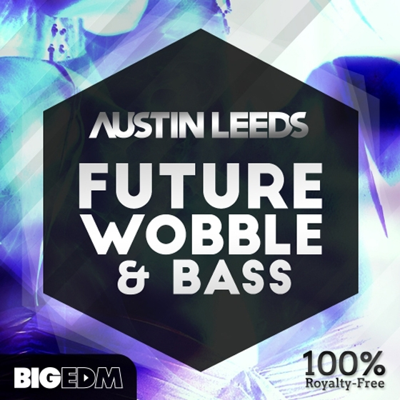 Big EDM Austin Leeds Future Wobble and Bass WAV MiDi Fl Studio Sylenth1 Massive SPiRE TUTORiAL