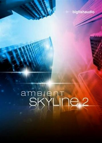 Big Fish Audio Ambient Skyline 2 KONTAKT