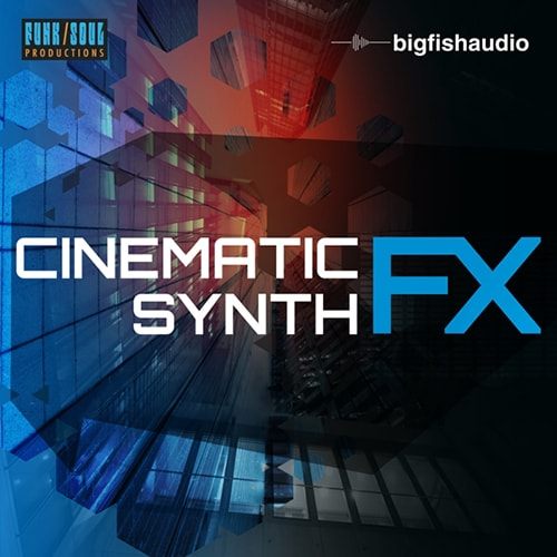 Big Fish Audio Cinematic Synth FX WAV KONTAKT