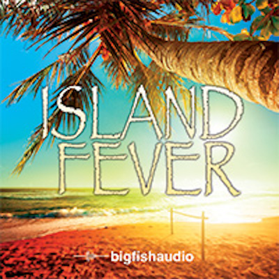 Big Fish Audio Island Fever